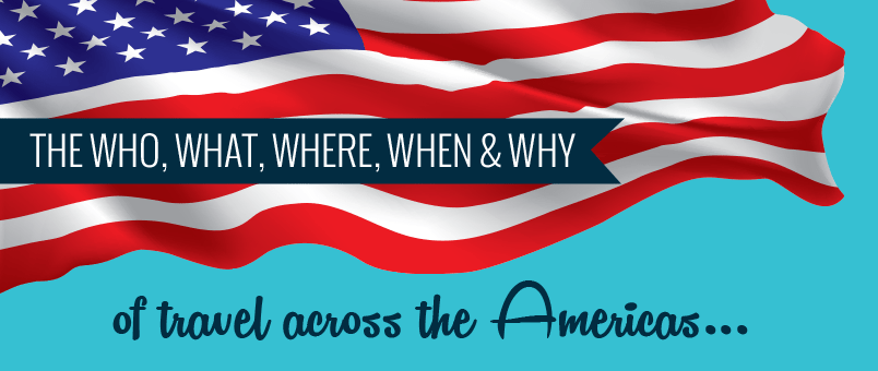 WHO WHAT WHY WHEN WHERE TRAVEL TRENDS AMERICAS SITEMINDER BLOG