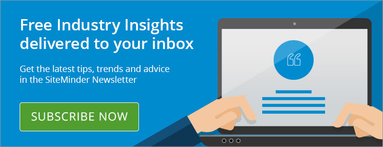 Subscribe to the SiteMinder blog and get hotel industry insights sent straight to your inbox