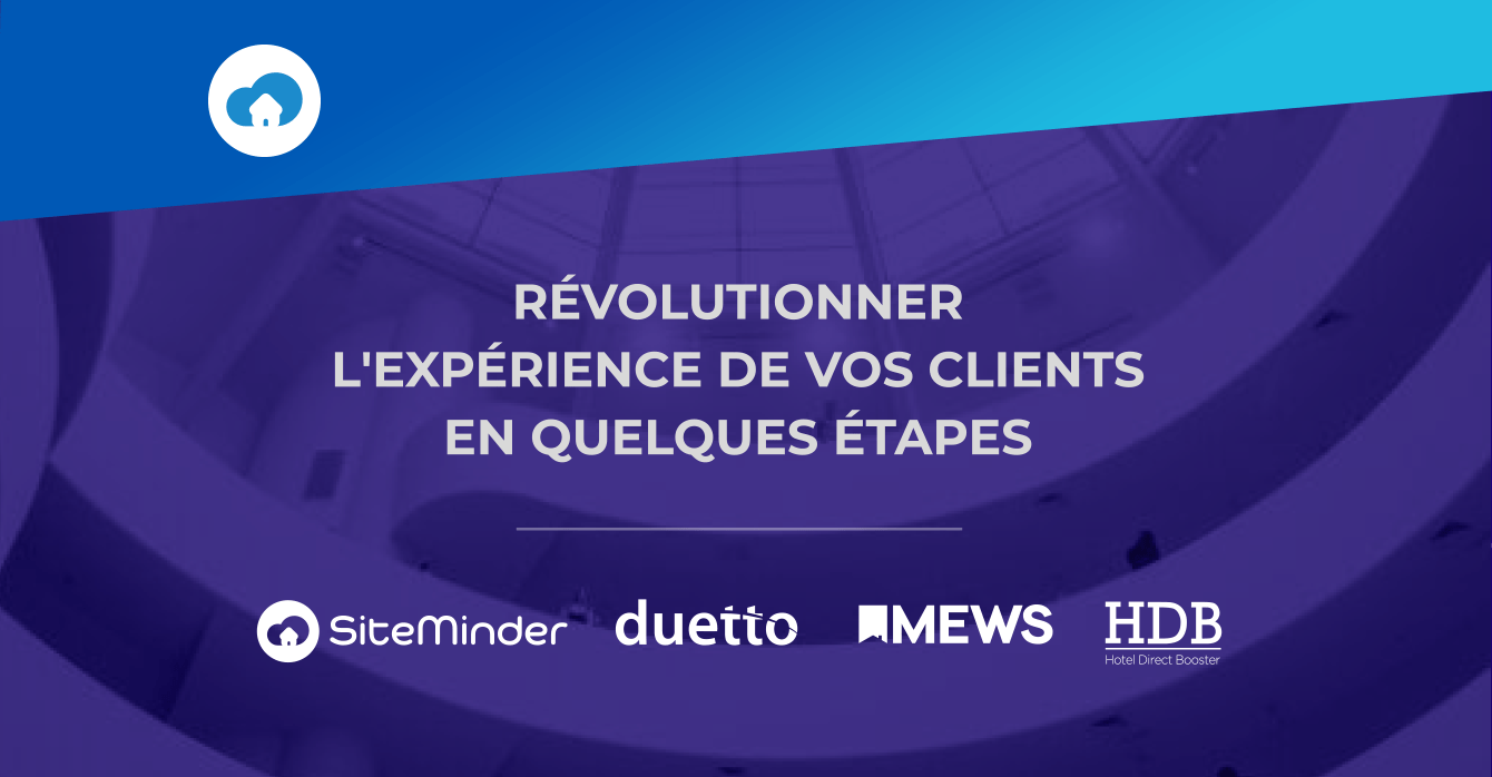 Webinaire SiteMinder, Mews, Duetto, HDB - Révolutionner l'expérience de vos clients